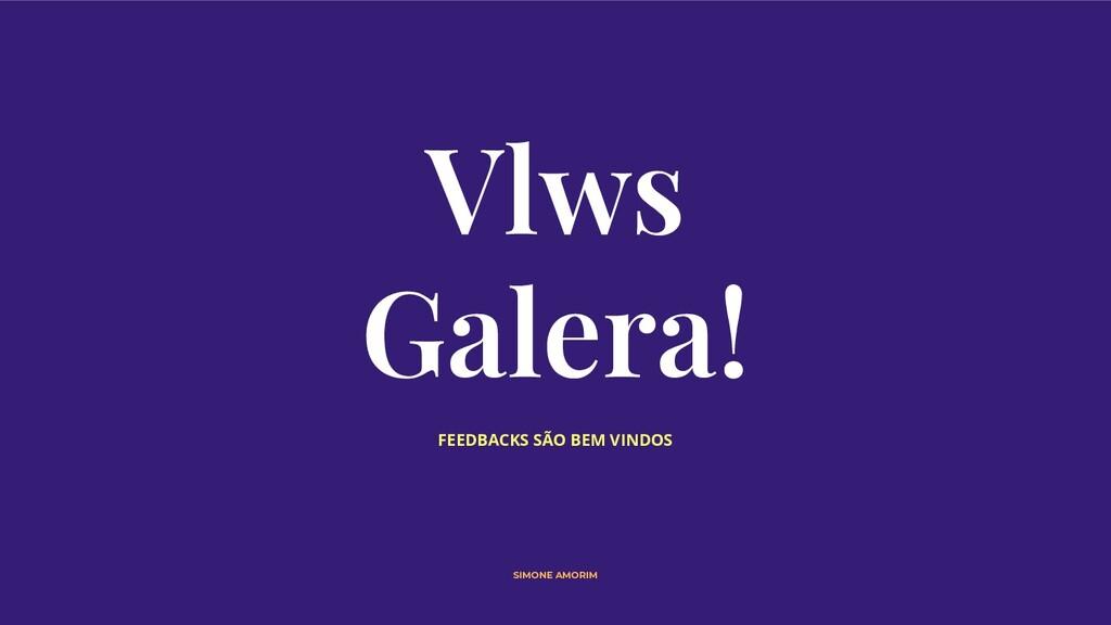 Vlws Galera! SIMONE AMORIM FEEDBACKS SÃO BEM VI...
