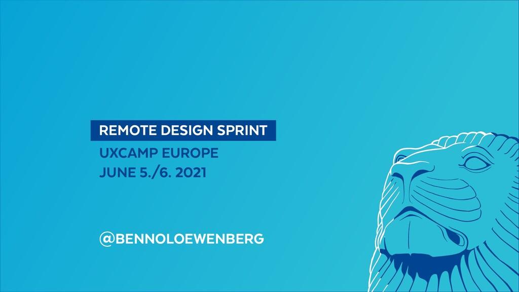 REMOTE DESIGN SPRINT UXCAMP EUROPE JUNE 5./6...