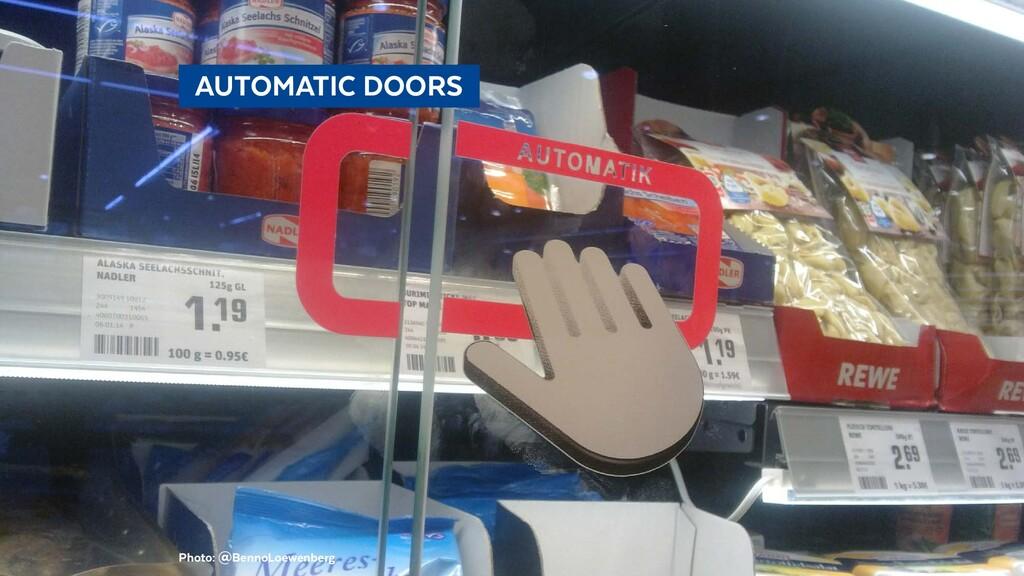 AUTOMATIC DOORS Photo: @BennoLoewenberg