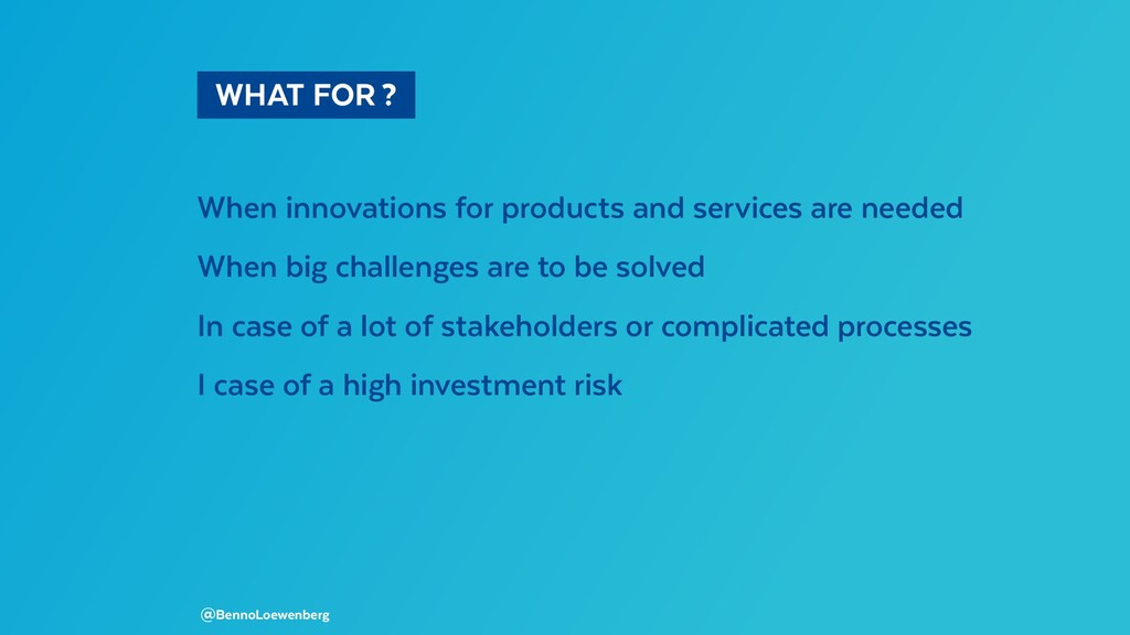 WHAT FOR? When innovations for products and...
