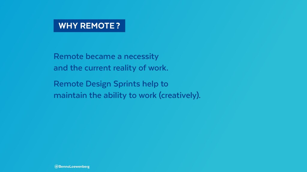 WHY REMOTE? Remote became a necessity and t...