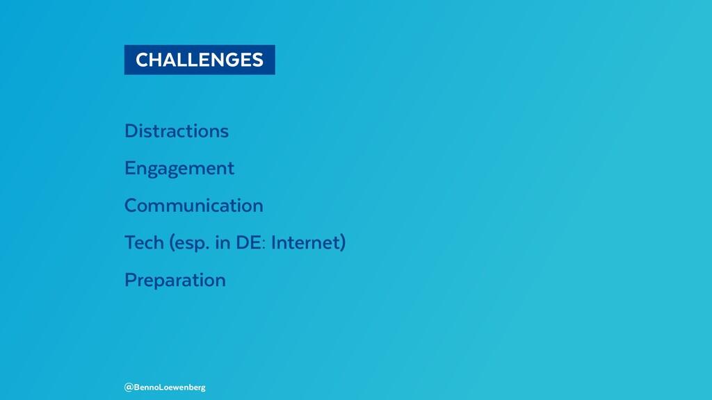 CHALLENGES Distractions Engagement Communicat...