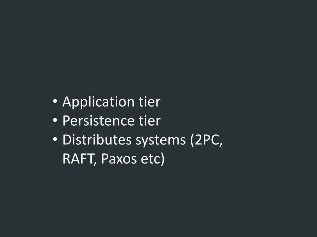 • Application tier • Persistence tier • Distrib...