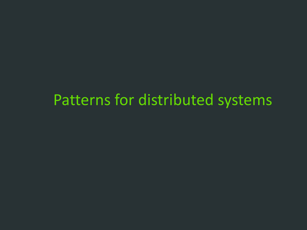 Patterns for distributed systems