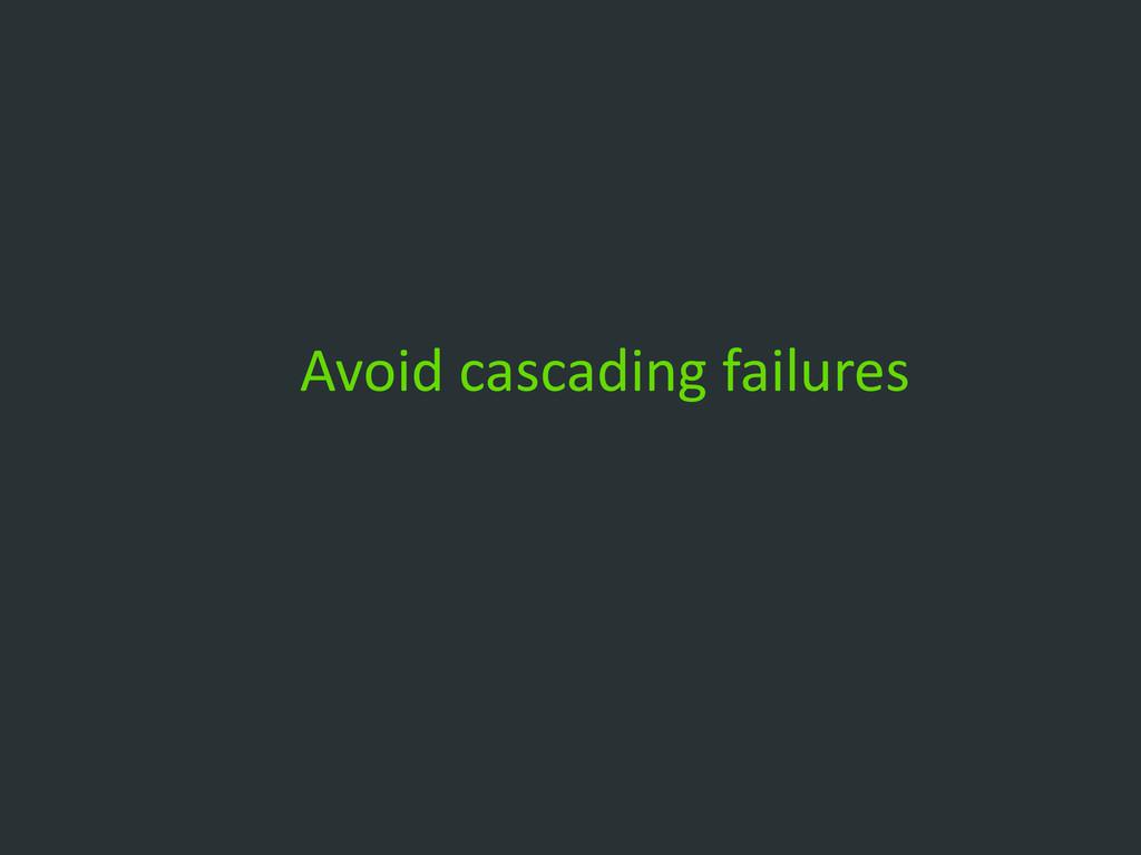 Avoid cascading failures