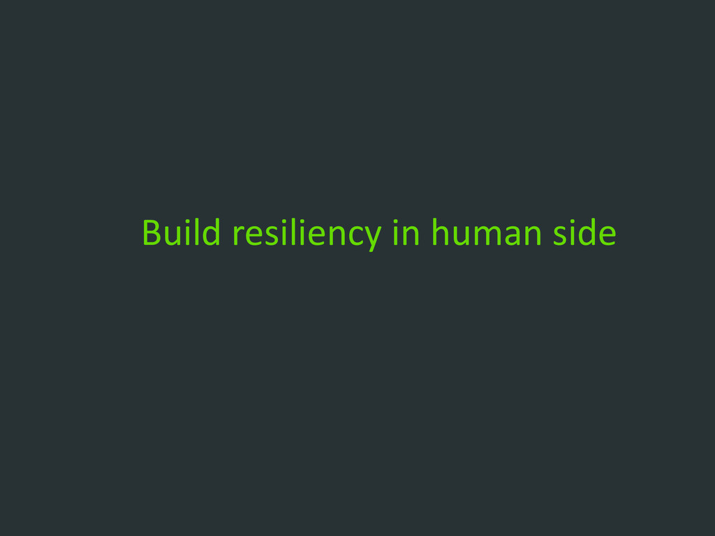 Build resiliency in human side