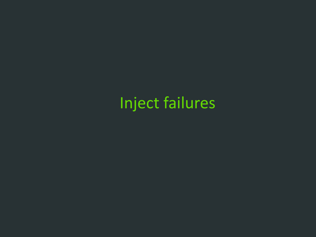 Inject failures