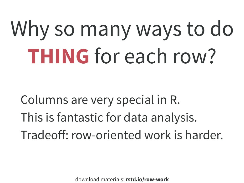 download materials: rstd.io/row-work Why so man...