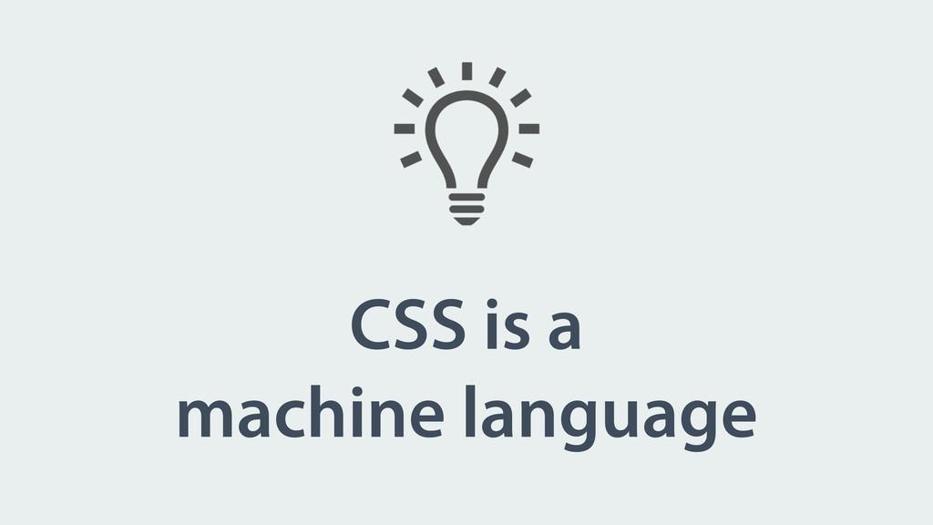 CSS is a machine language