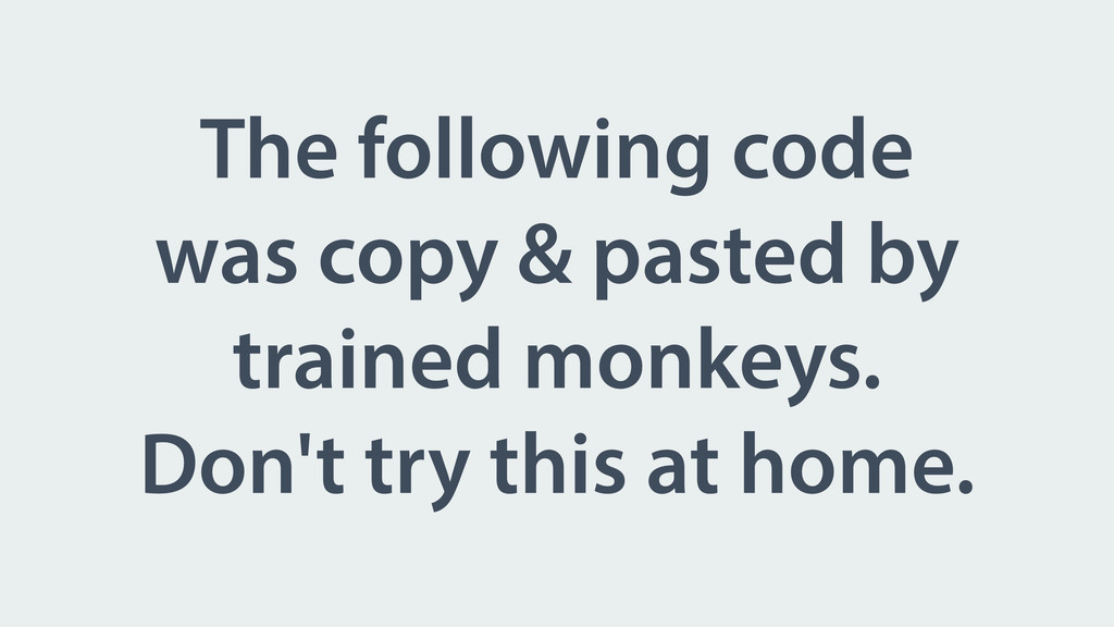 The following code was copy & pasted by trained...