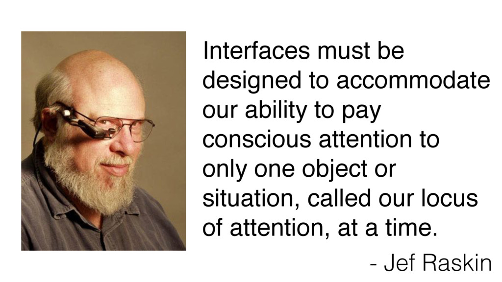 Interfaces must be designed to accommodate our ...
