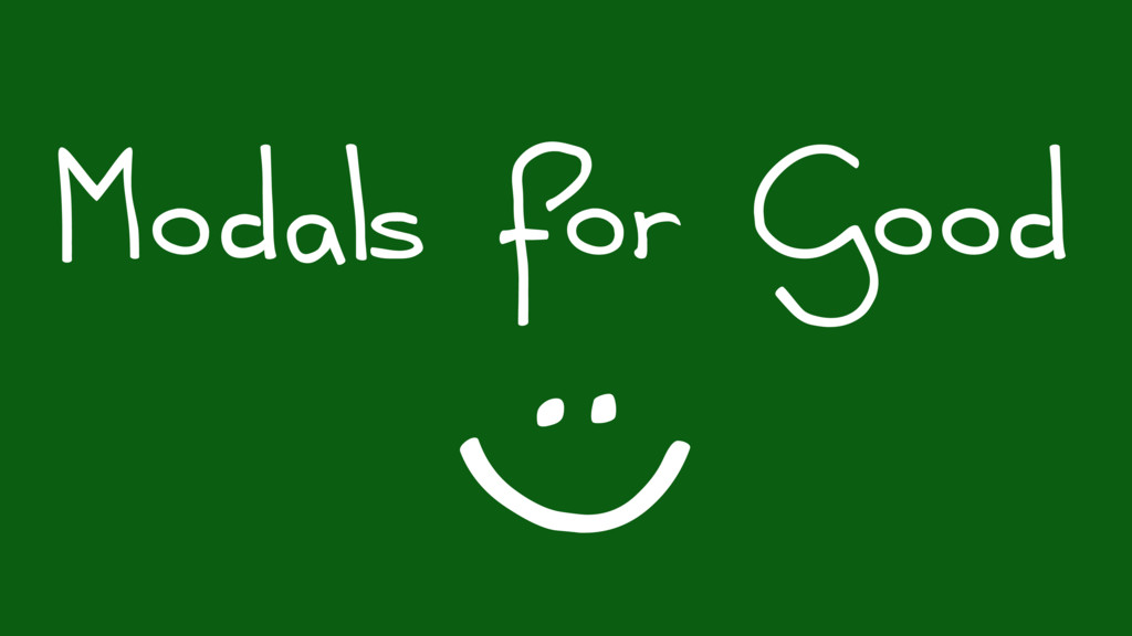 Modals for Good : (