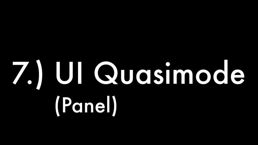 7.) UI Quasimode (Panel)