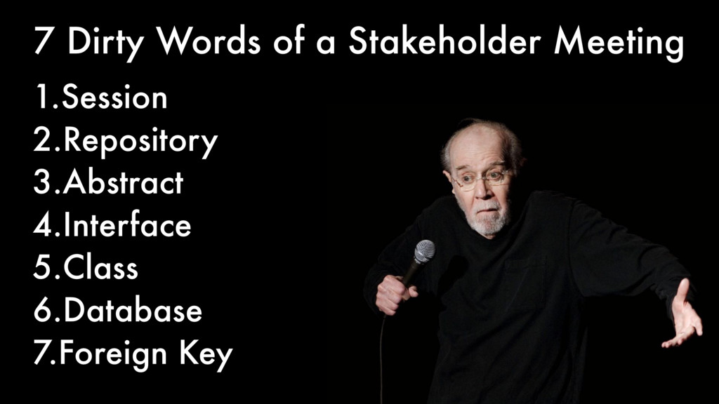 7 Dirty Words of a Stakeholder Meeting 1.Sessio...