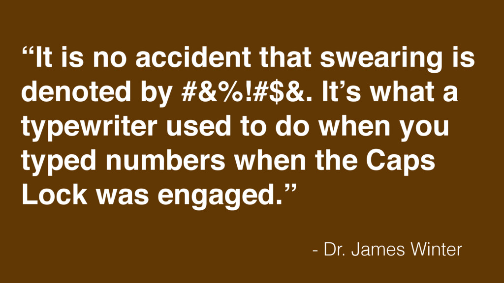 """It is no accident that swearing is denoted by ..."