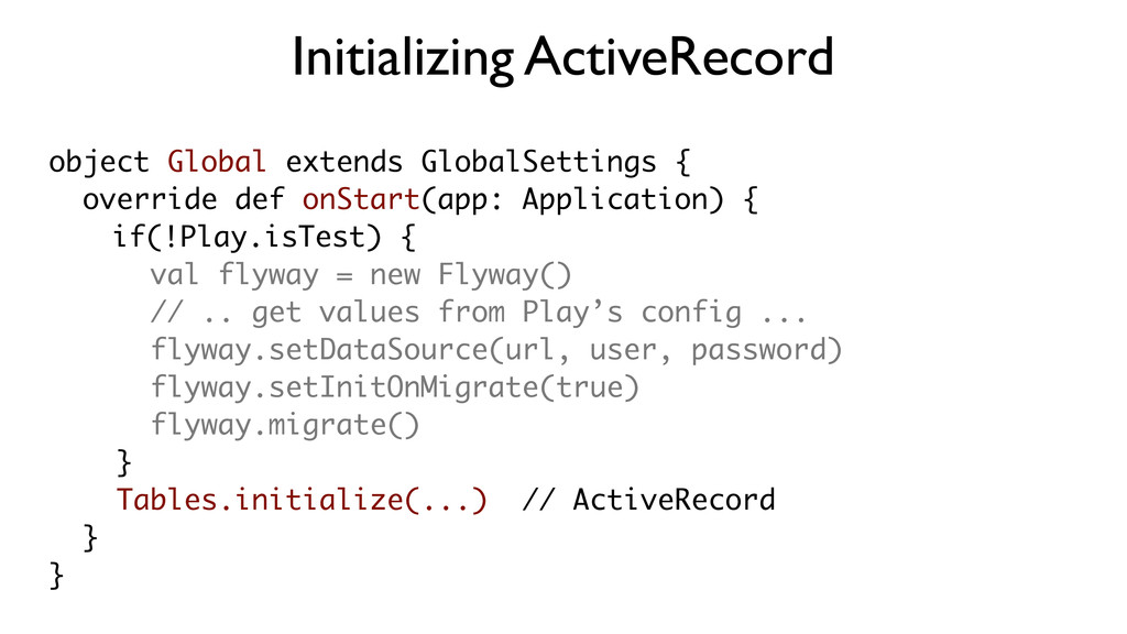 object Global extends GlobalSettings { override...