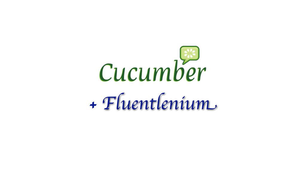 + Fluentlenium