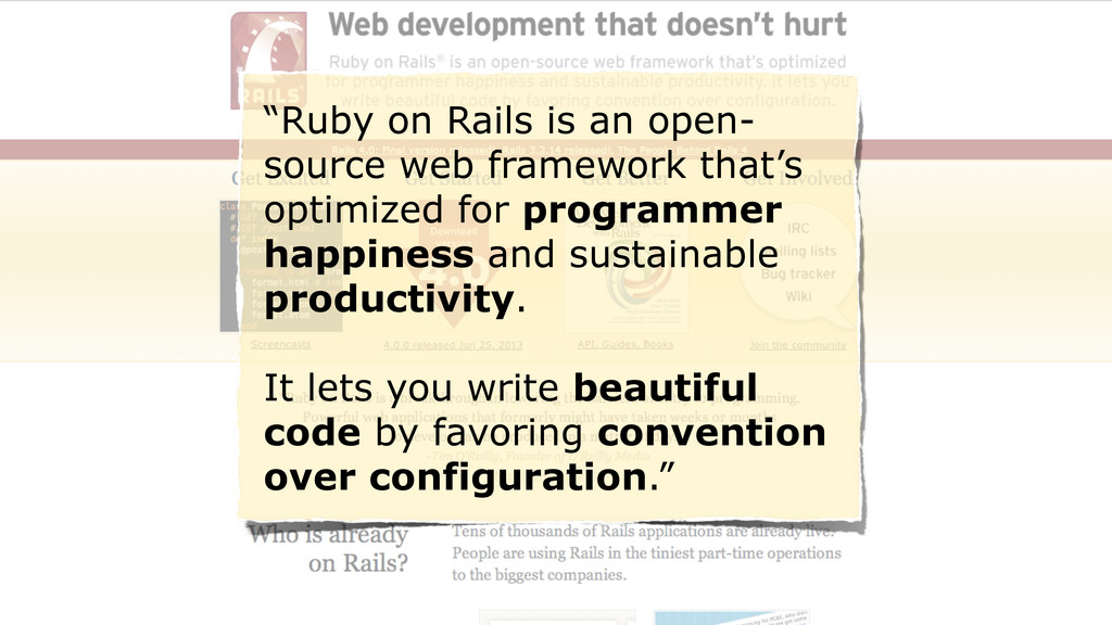 """Ruby on Rails is an open- source web framework..."