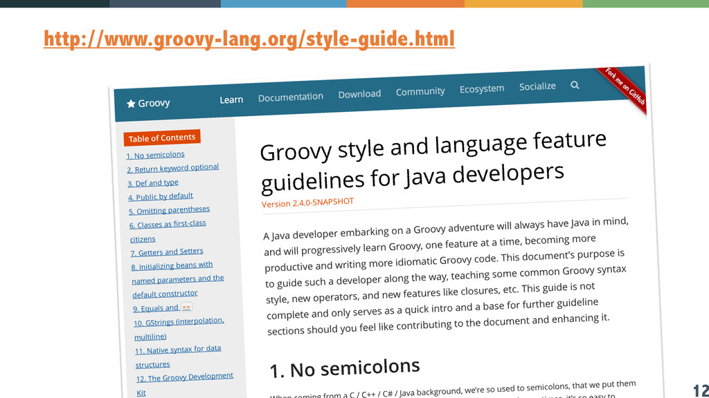 12 http://www.groovy-lang.org/style-guide.html
