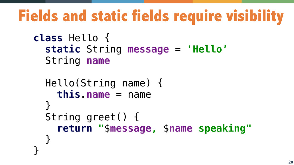 20 class Hello { static String message = 'Hell...