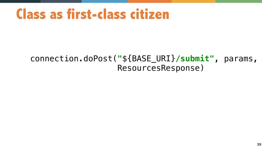39 Class as first-class citizen connection.doPo...