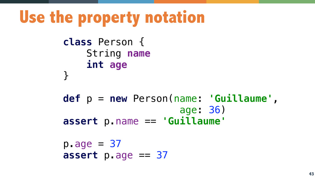 43 Use the property notation class Person { St...