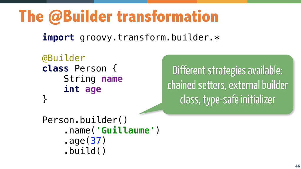 46 The @Builder transformation import groovy.tr...