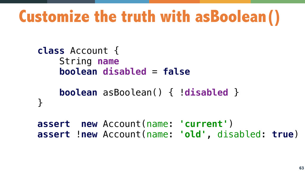 63 Customize the truth with asBoolean() class A...
