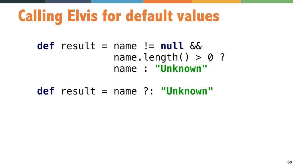 69 Calling Elvis for default values def result ...