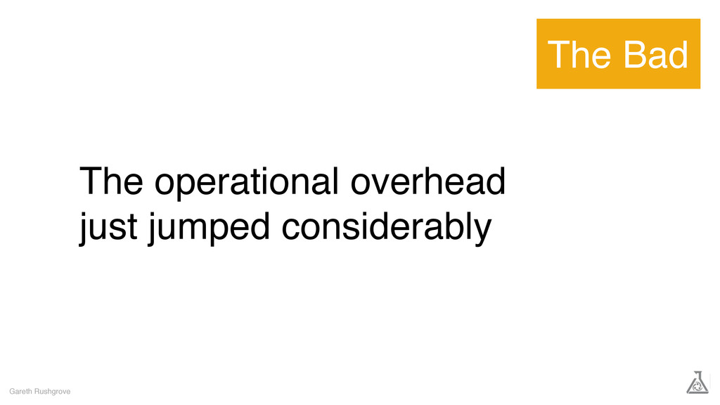 The operational overhead just jumped considerab...