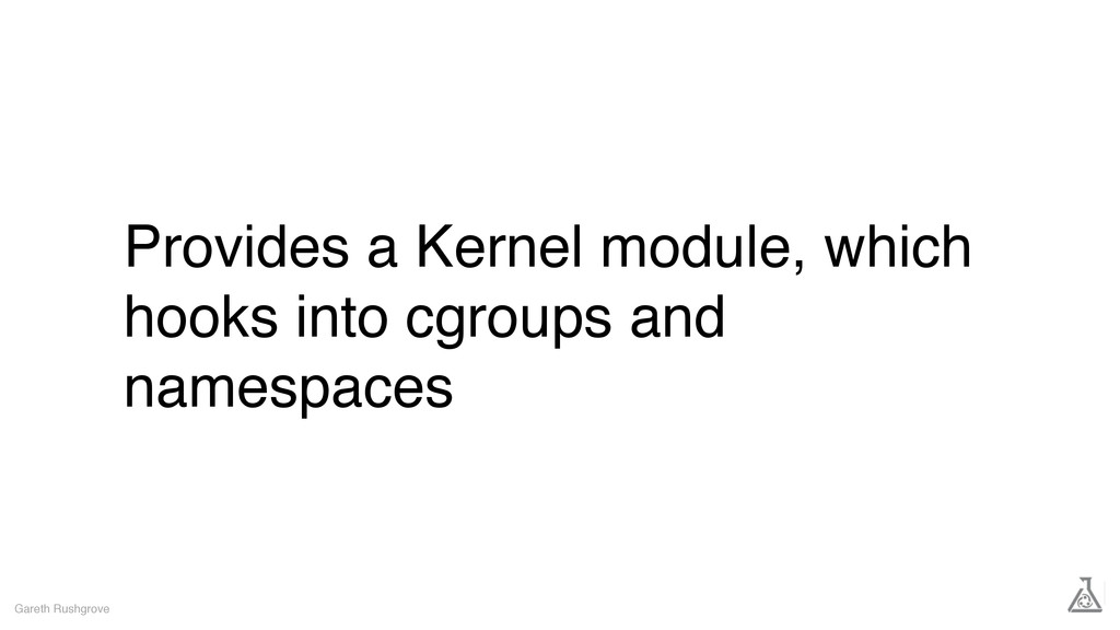Provides a Kernel module, which hooks into cgro...