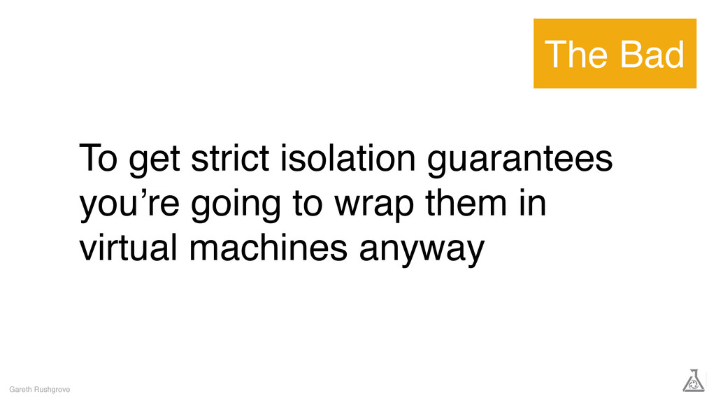 To get strict isolation guarantees you're going...