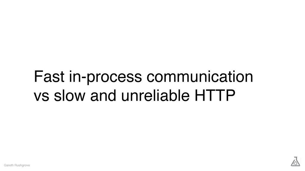 Fast in-process communication vs slow and unrel...