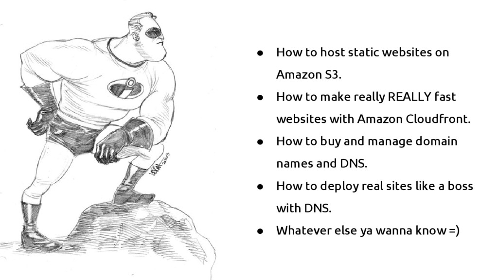 ● How to host static websites on Amazon S3. ● H...