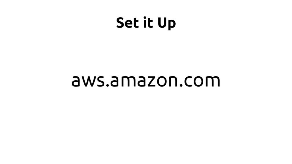 Set it Up aws.amazon.com