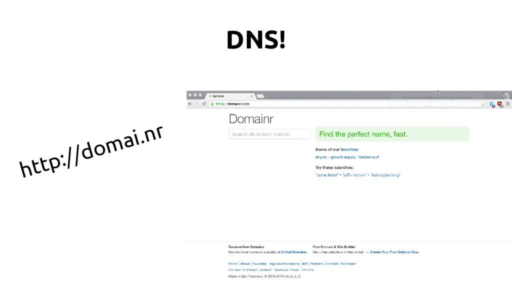 DNS! http://domai.nr