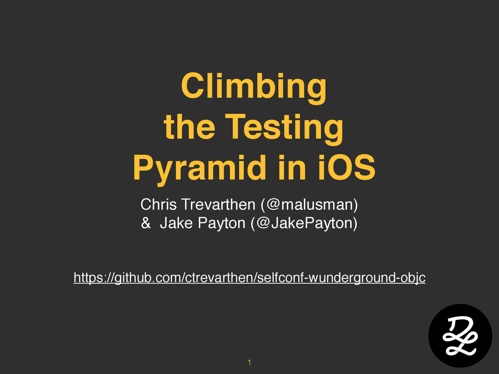 Climbing the Testing Pyramid in iOS Chris Treva...