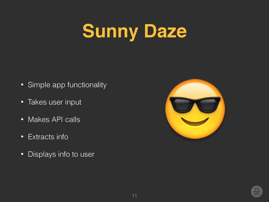 Sunny Daze • Simple app functionality • Takes u...