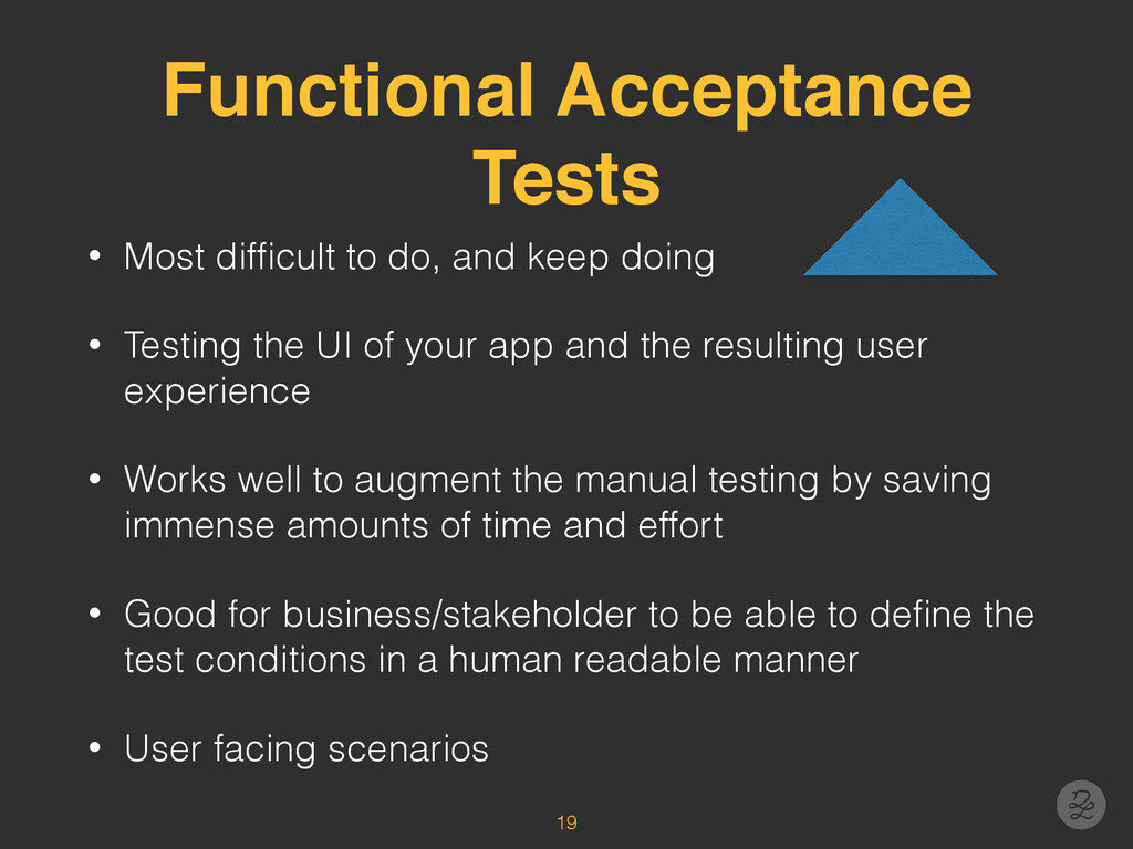 Functional Acceptance Tests • Most difficult to ...
