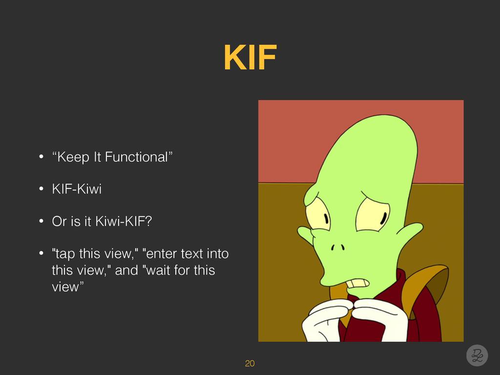 """KIF • """"Keep It Functional"""" • KIF-Kiwi • Or is i..."""
