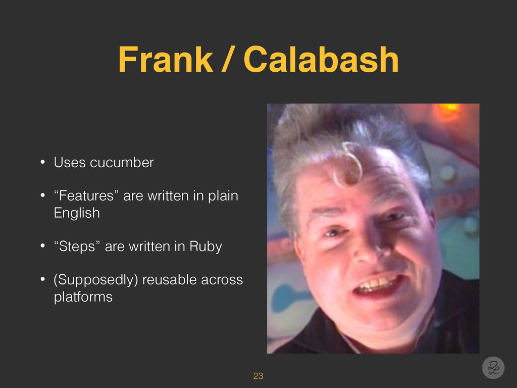 """Frank / Calabash • Uses cucumber • """"Features"""" a..."""