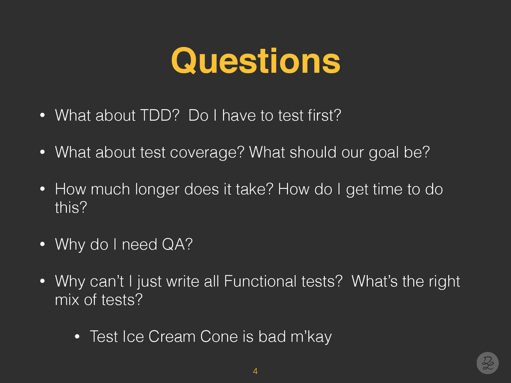 Questions • What about TDD? Do I have to test fi...