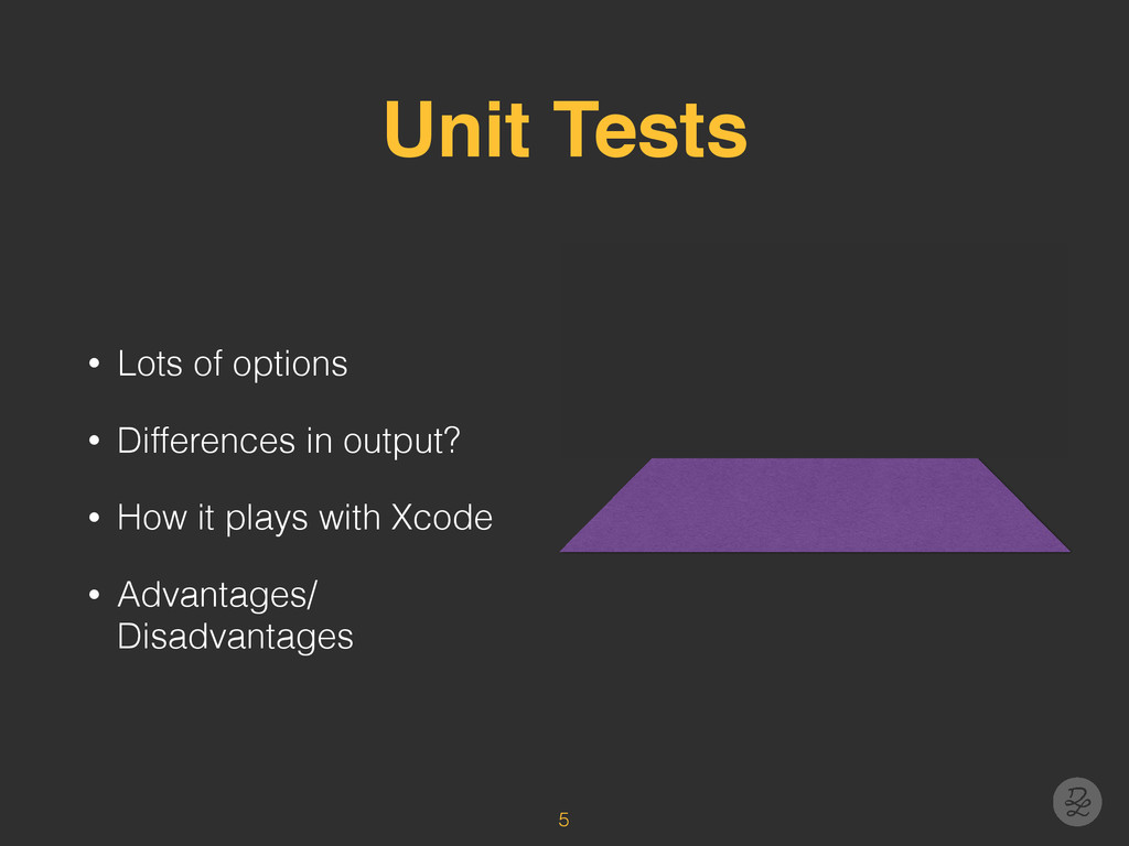 Unit Tests • Lots of options • Differences in o...