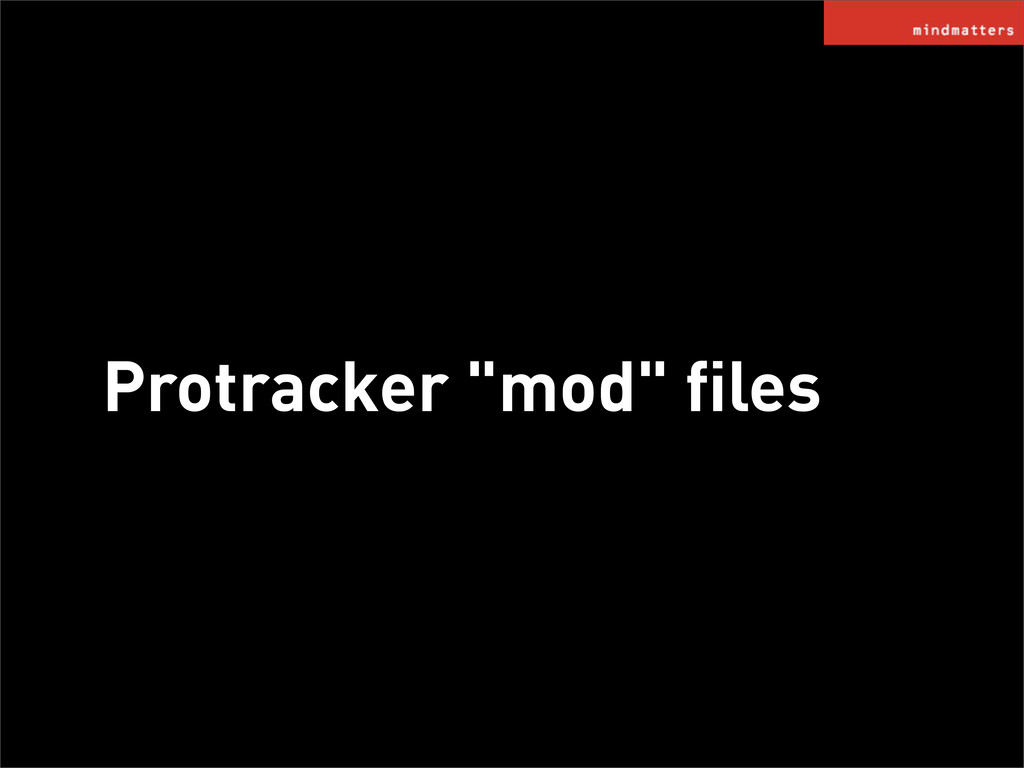 "Protracker ""mod"" files"