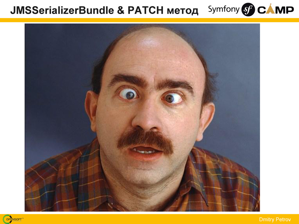 Dmitry Petrov JMSSerializerBundle & PATCH метод