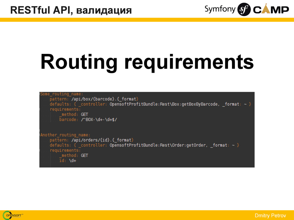 Routing requirements Dmitry Petrov RESTful API,...