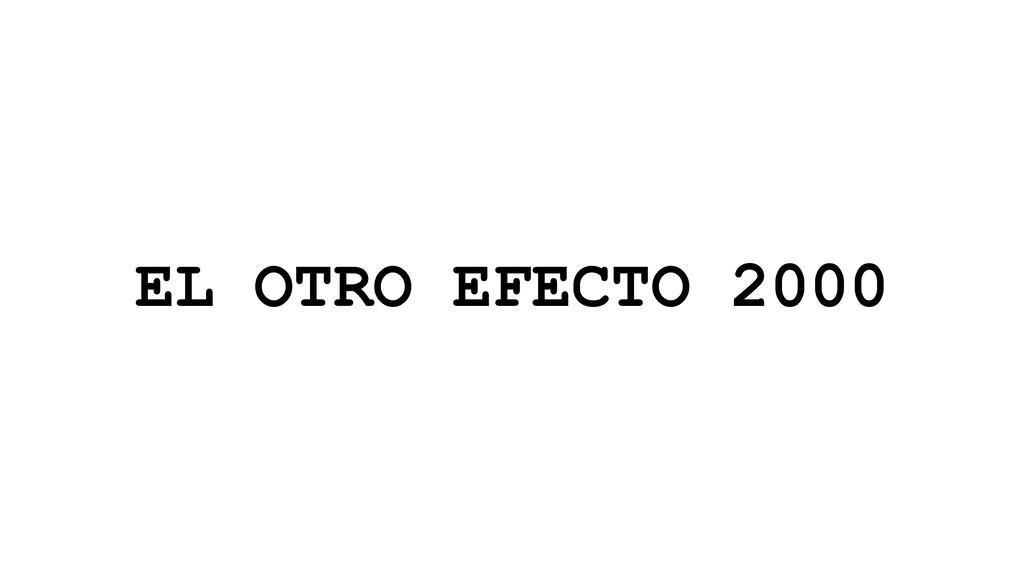 EL OTRO EFECTO 2000