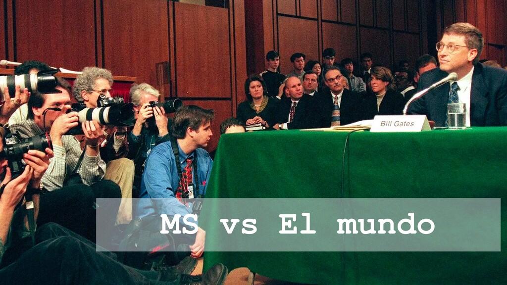 MS vs El mundo