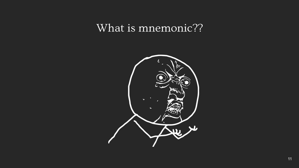 What is mnemonic?? 11