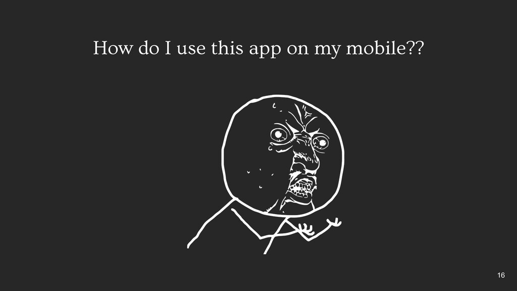 How do I use this app on my mobile?? 16